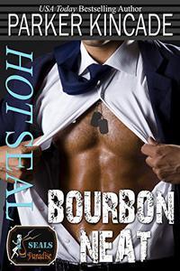Hot SEAL, Bourbon Neat