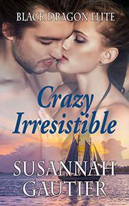 Crazy Irresistible: A Romantic Suspense Series