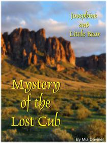 Josephine and Little Bear: Mystery of the Lost Cub