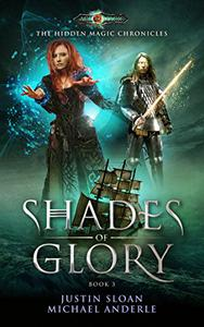 Shades Of Glory: Age Of Magic - A Kurtherian Gambit Series