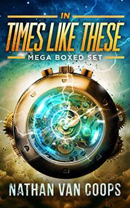 In Times Like These Boxed Set: A Time Travel Adventure Series
