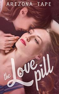 The Love Pill: An f/f Romance