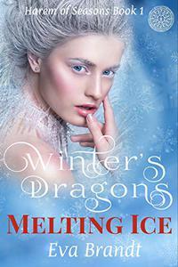 Winter's Dragons. Melting Ice: A Reverse Harem Fantasy Romance