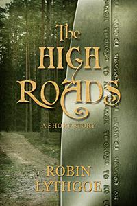 The High Roads: A Short Fantasy Story