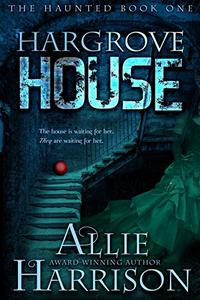 Hargrove House: The Haunted Book One