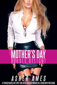 Mother's Day Double Delight: A younger man's hot first time with an older woman in a taboo MFM threesome