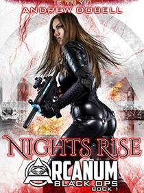 Nights Rise: An Urban Fantasy Black Ops Thriller