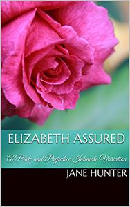 Elizabeth Assured: A Pride and Prejudice Intimate Variation