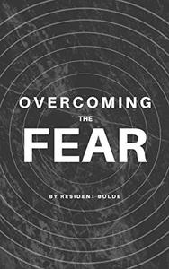 Overcoming the Fear