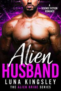 Alien Husband (A Science Fiction Alien Warrior Romance)