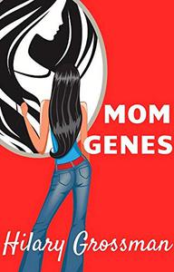 Mom Genes: A Novel