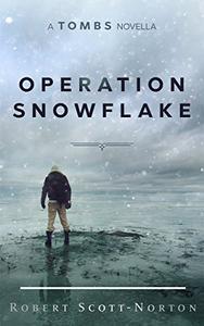 Operation Snowflake: A Tombs Novella
