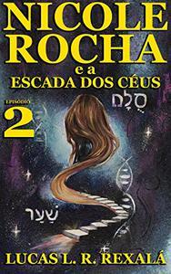 Nicole Rocha: Episódio 2 (Temporada Escada dos Céus)