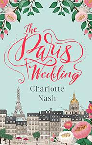 The Paris Wedding: The perfect feel-good love story for 2018