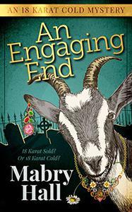 An Engaging End: An 18 Karat Cold Mystery
