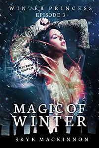 Magic of Winter: (Reverse Harem Serial)