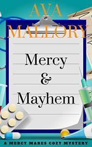 Mercy & Mayhem: A Mercy Mares Cozy Mystery Book One