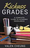 Kickass Grades: A Complete Guide to Academic Excellence