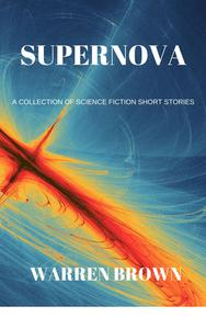 Supernova: A Collection of Science Fiction Short Stories