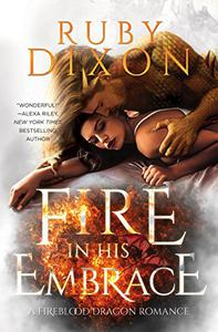 Fire In His Embrace: A Post-Apocalyptic Dragon Romance