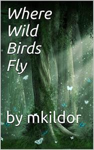 Where Wild Birds Fly