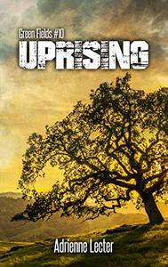 Uprising: Green Fields #10