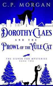 Dorothy Claes: and the Prowl of the Yule Cat