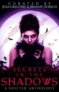 Secrets in the Shadows: A Shifter Anthology