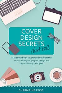 Book Cover Design Secrets: Design a Book Cover that Sells