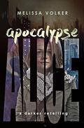 Apocalypse Alice: a darker retelling