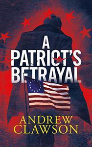 A Patriot's Betrayal