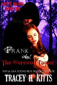 Frank and The Werewolf Tamer (Dark Fantasy Vampire Romance)