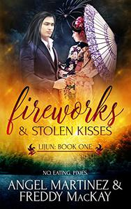 Fireworks and Stolen Kisses