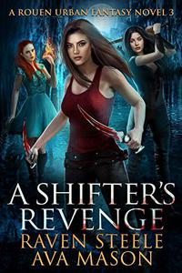 A Shifter's Revenge: A Gritty Urban Fantasy Novel