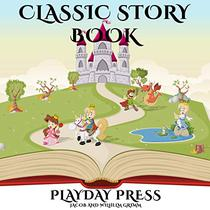 Classic Story Book: 3 Timeless Fairy Tales Collection 1