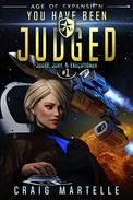 You Have Been Judged: A Space Opera Adventure Legal Thriller