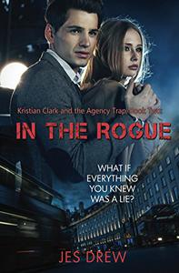 Kristian Clark and the Agency Trap, Book Two: In the Rogue