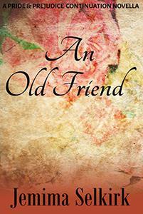 An Old Friend: A Pride & Prejudice Continuation Novella