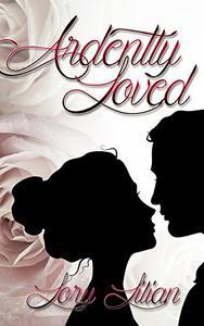 Ardently Loved: A Pride and Prejudice Variation