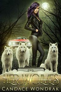 Her Wolves: A Reverse Harem Romance