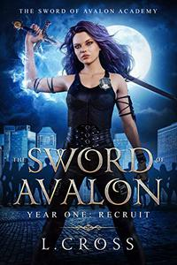 The Sword of Avalon: Year One Recruit