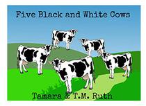 Five Black and White Cows