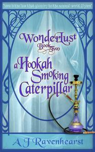 Wonderlust Book 2: A Hookah-Smoking Caterpillar