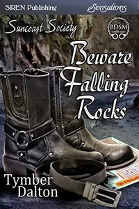 Beware Falling Rocks [Suncoast Society]
