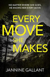 Every Move She Makes: Who's Watching Now 1