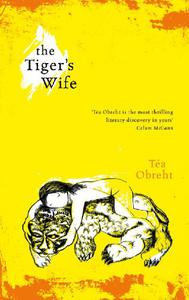 The Tiger's Wife: Winner of the Orange Prize for Fiction