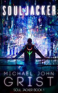 Soul Jacker: A Science Fiction Thriller