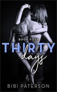 Thirty Days: Book Four