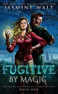 Fugitive by Magic: a Baine Chronicles novel