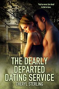 The Dearly Departed Dating Service: A Paranormal Romance